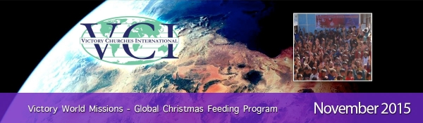 November 2015 - Victory World Missions Update - Global Christmas Feeding Program